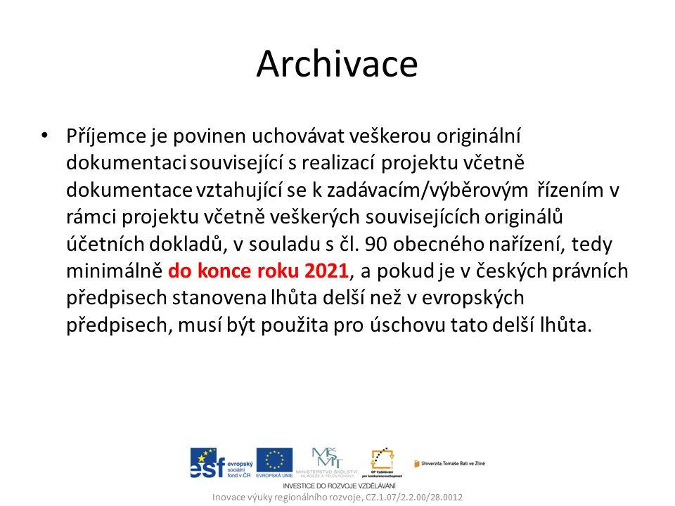 Archivace Příjemce je povinen uchovávat veškerou originální dokumentaci související s realizací projektu včetně dokumentace vztahující se k zadávacím/výběrovým řízením v rámci projektu včetně veškerých souvisejících originálů účetních dokladů, v souladu s čl.