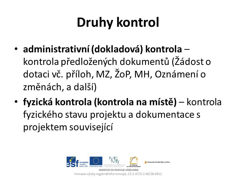 Druhy kontrol administrativní (dokladová) kontrola – kontrola předložených dokumentů (Žádost o dotaci vč.