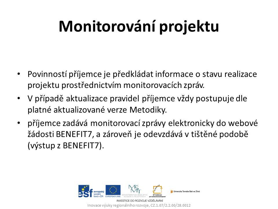 Monitorování projektu Povinností příjemce je předkládat informace o stavu realizace projektu prostřednictvím monitorovacích zpráv.