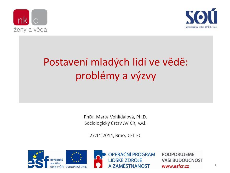Postavení mladých lidí ve vědě: problémy a výzvy PhDr.