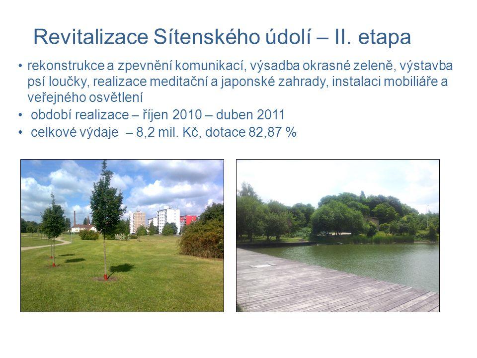 rekonstrukce a zpevnění komunikací, výsadba okrasné zeleně, výstavba psí loučky, realizace meditační a japonské zahrady, instalaci mobiliáře a veřejného osvětlení období realizace – říjen 2010 – duben 2011 celkové výdaje – 8,2 mil.