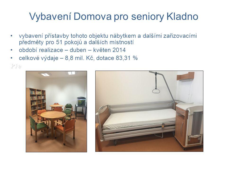 Vybavení Domova pro seniory Kladno vybavení přístavby tohoto objektu nábytkem a dalšími zařizovacími předměty pro 51 pokojů a dalších místností období realizace – duben – květen 2014 celkové výdaje – 8,8 mil.
