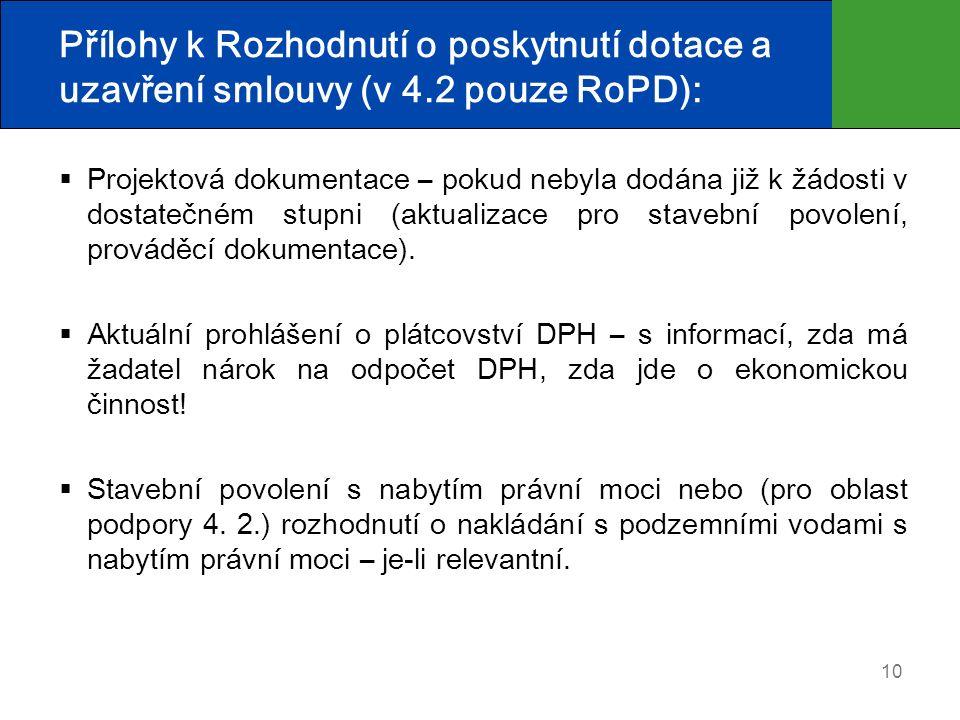 10 Přílohy k Rozhodnutí o poskytnutí dotace a uzavření smlouvy (v 4.2 pouze RoPD):  Projektová dokumentace – pokud nebyla dodána již k žádosti v dost