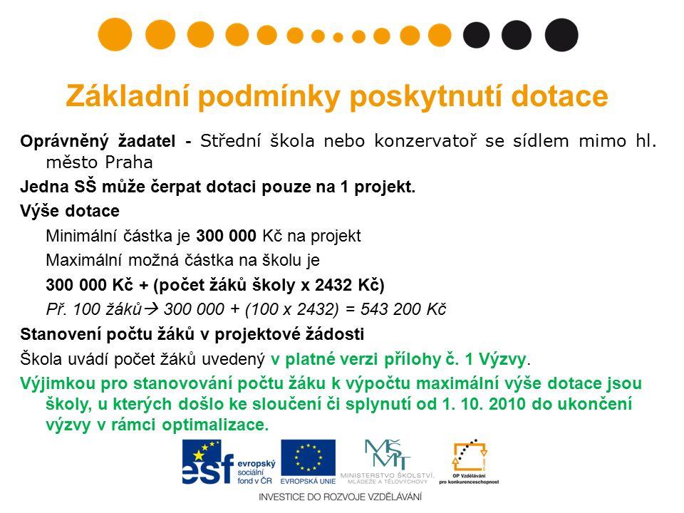 Oprávněný žadatel - Střední škola nebo konzervatoř se sídlem mimo hl. město Praha Jedna SŠ může čerpat dotaci pouze na 1 projekt. Výše dotace Minimáln