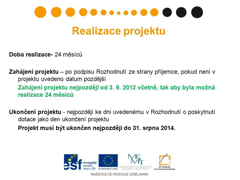 Realizace projektu Doba realizace- 24 měsíců Zahájení projektu – po podpisu Rozhodnutí ze strany příjemce, pokud není v projektu uvedeno datum pozdějš