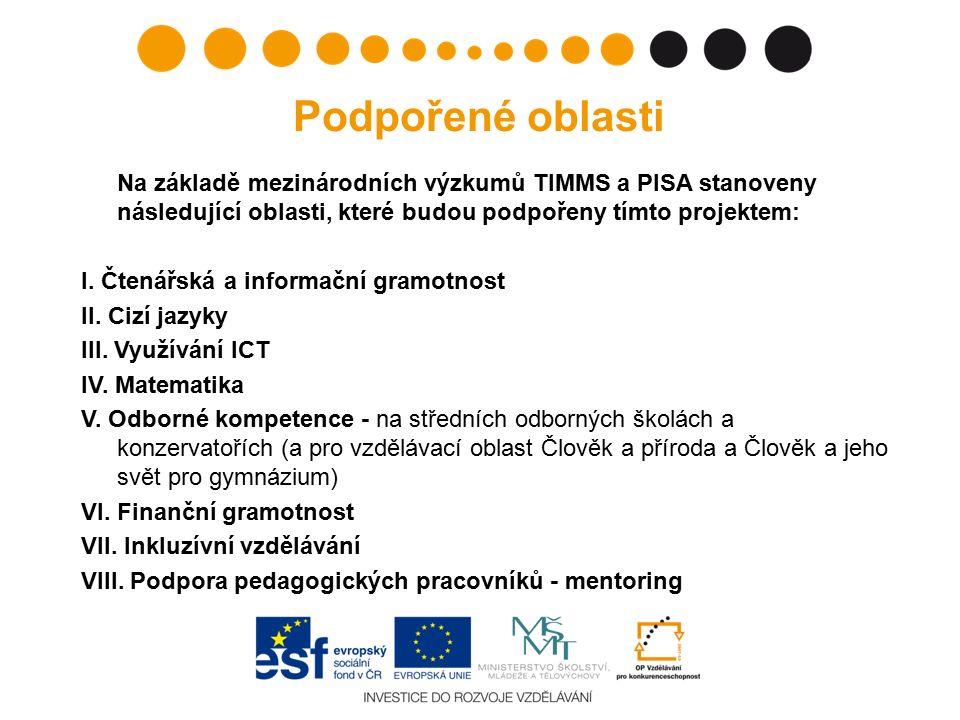 Podpořené oblasti Na základě mezinárodních výzkumů TIMMS a PISA stanoveny následující oblasti, které budou podpořeny tímto projektem: I. Čtenářská a i