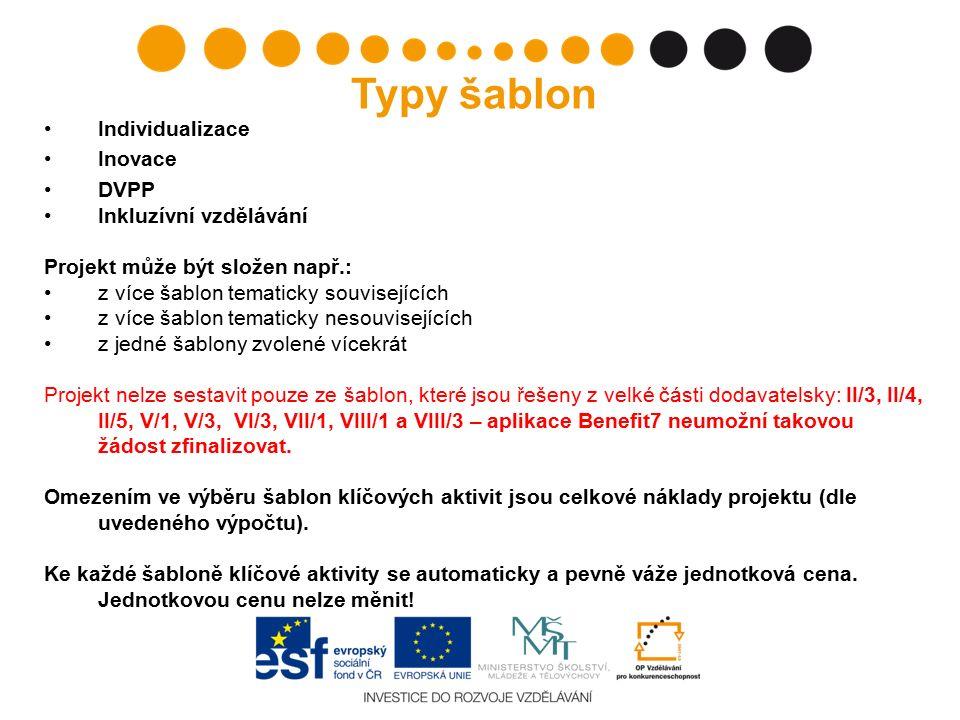 Individualizace Inovace DVPP Inkluzívní vzdělávání Projekt může být složen např.: z více šablon tematicky souvisejících z více šablon tematicky nesouv