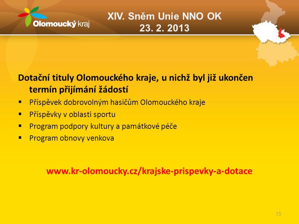 XIV. Sněm Unie NNO OK 23. 2. 2013 Dotační tituly Olomouckého kraje, u nichž byl již ukončen termín přijímání žádostí  Příspěvek dobrovolným hasičům O
