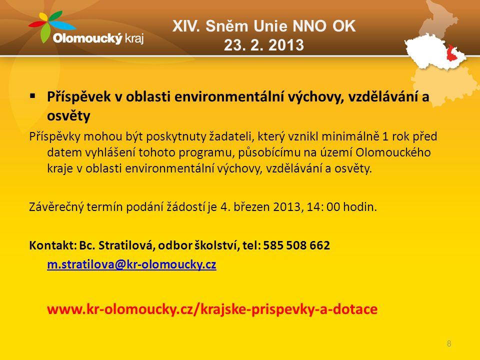 XIV. Sněm Unie NNO OK 23. 2. 2013  Příspěvek v oblasti environmentální výchovy, vzdělávání a osvěty Příspěvky mohou být poskytnuty žadateli, který vz