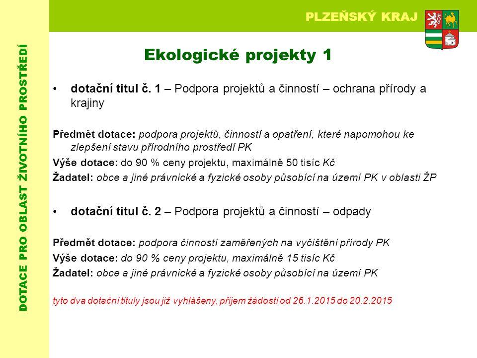 DOTACE PRO OBLAST ŽIVOTNÍHO PROSTŘEDÍ PLZEŇSKÝ KRAJ Ekologické projekty 1 dotační titul č.