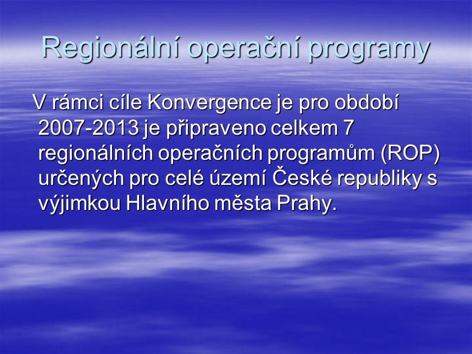 Regionální operační programy V rámci cíle Konvergence je pro období 2007-2013 je připraveno celkem 7 regionálních operačních programům (ROP) určených pro celé území České republiky s výjimkou Hlavního města Prahy.