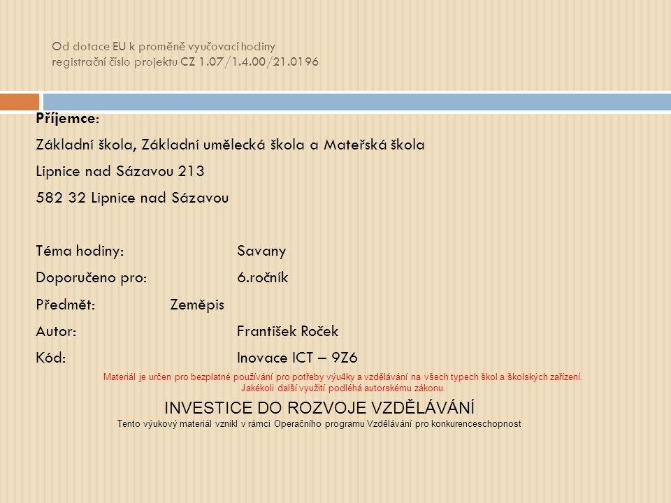 Od dotace EU k proměně vyučovací hodiny registrační číslo projektu CZ 1.07/1.4.00/21.0196 Příjemce: Základní škola, Základní umělecká škola a Mateřská