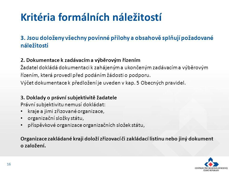 3. Jsou doloženy všechny povinné přílohy a obsahově splňují požadované náležitosti 2.