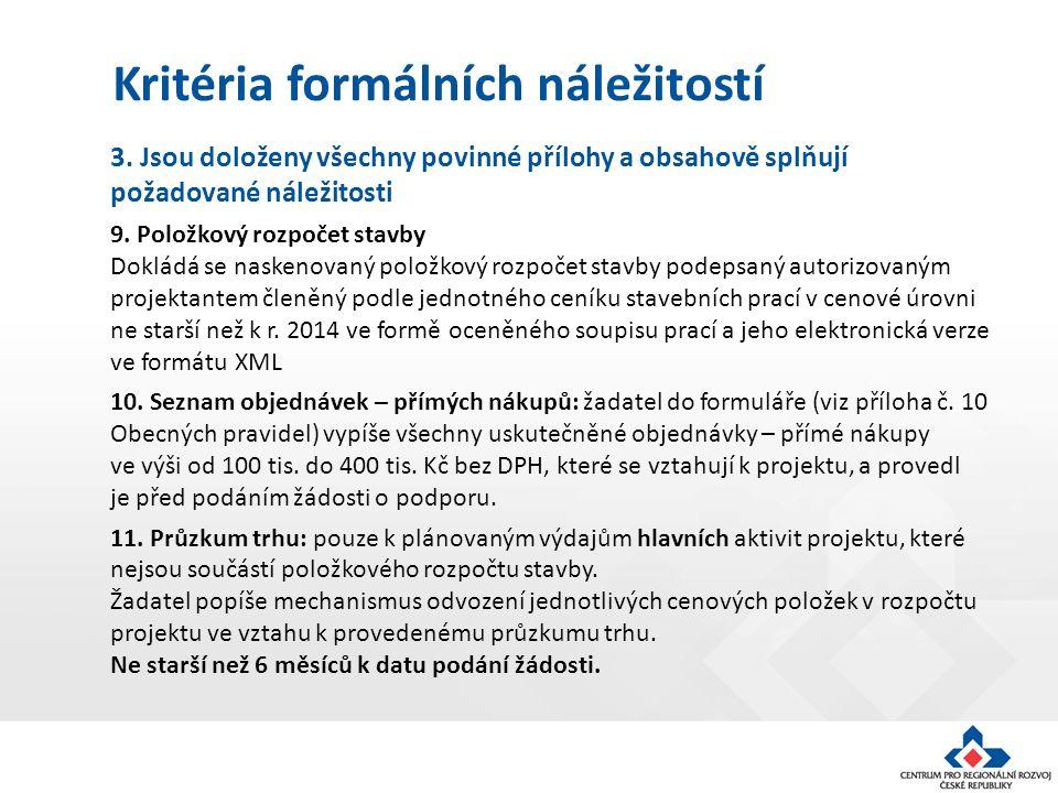 Kritéria formálních náležitostí 3. Jsou doloženy všechny povinné přílohy a obsahově splňují požadované náležitosti 9. Položkový rozpočet stavby Doklád
