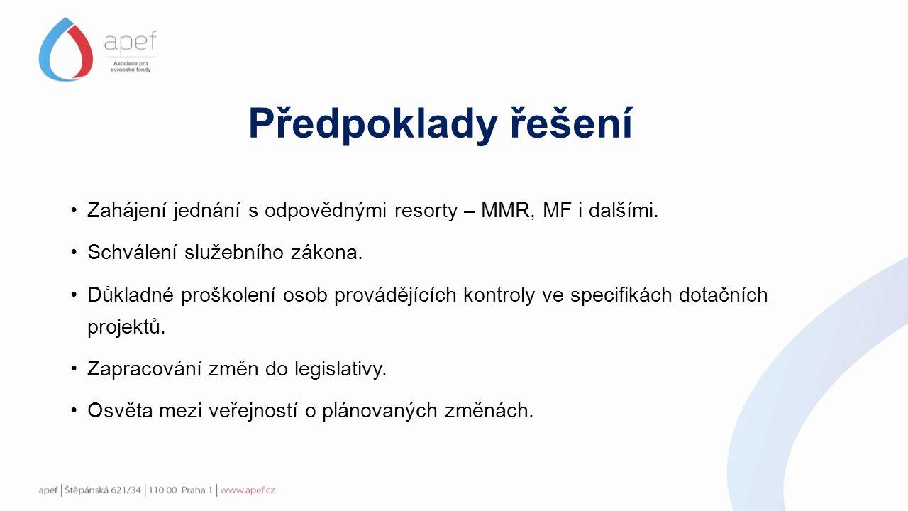 Předpoklady řešení Zahájení jednání s odpovědnými resorty – MMR, MF i dalšími.