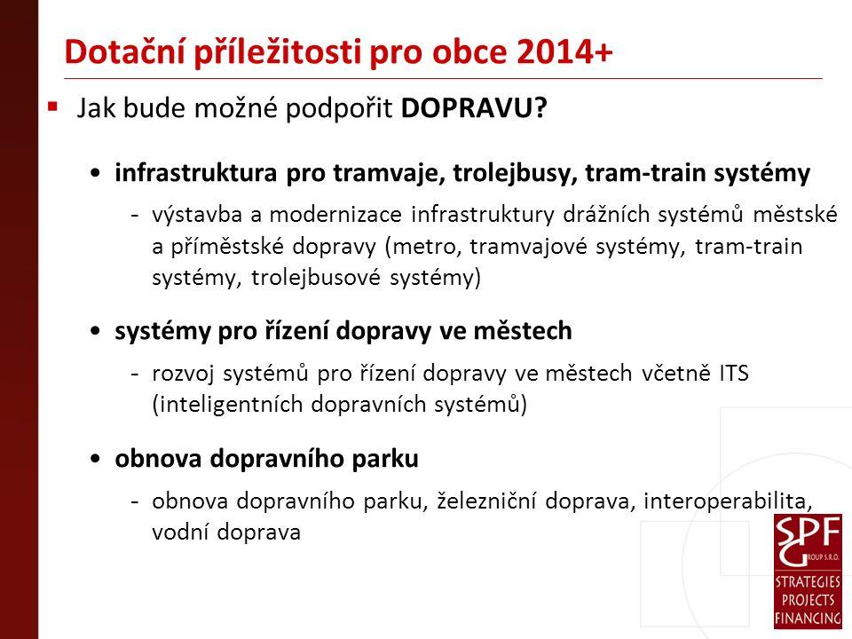 Dotační příležitosti pro obce 2014+  Jak bude možné podpořit DOPRAVU.