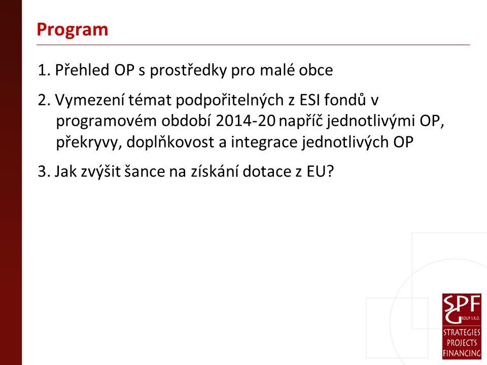 Program 1. Přehled OP s prostředky pro malé obce 2.