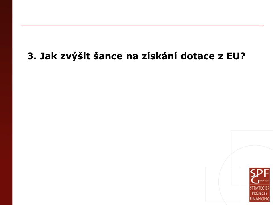3. Jak zvýšit šance na získání dotace z EU?