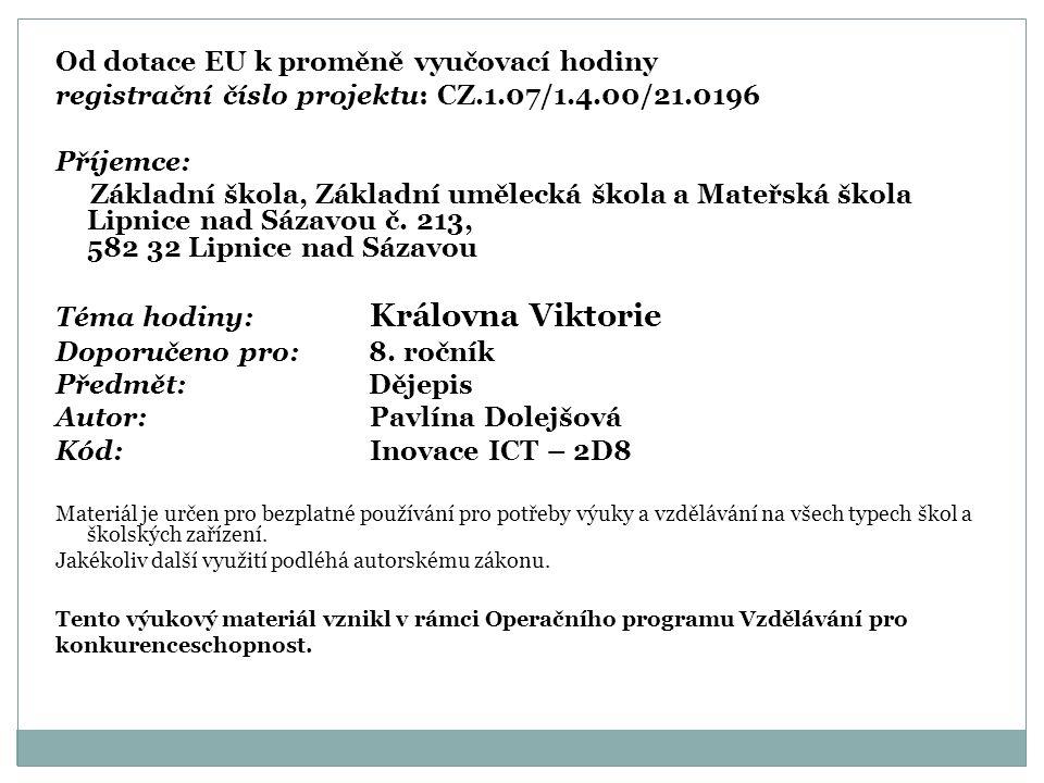 KRÁLOVNA VIKTORIE Obr. 1.