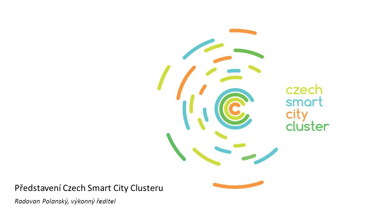 Představení Czech Smart City Clusteru Radovan Polanský, výkonný ředitel