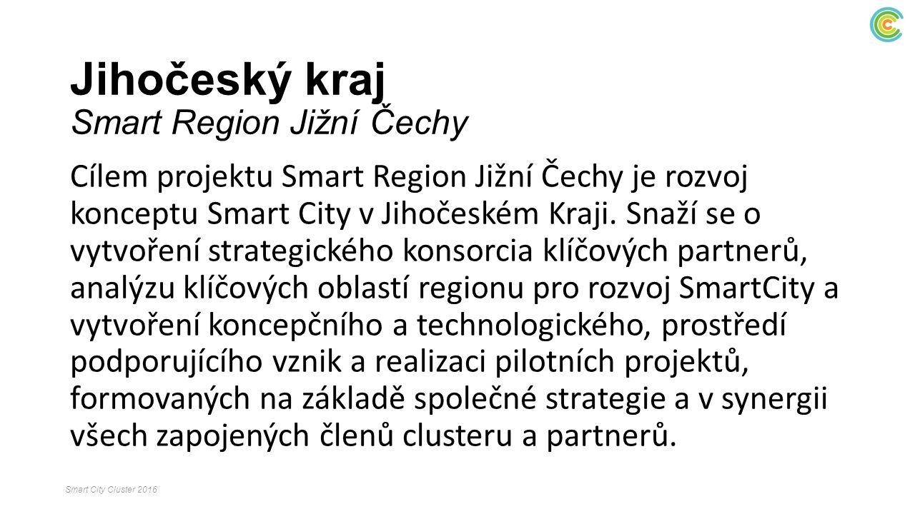Jihočeský kraj Smart Region Jižní Čechy Cílem projektu Smart Region Jižní Čechy je rozvoj konceptu Smart City v Jihočeském Kraji. Snaží se o vytvoření