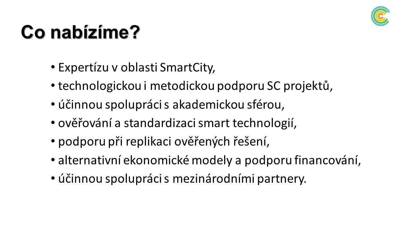 Co nabízíme? Expertízu v oblasti SmartCity, technologickou i metodickou podporu SC projektů, účinnou spolupráci s akademickou sférou, ověřování a stan
