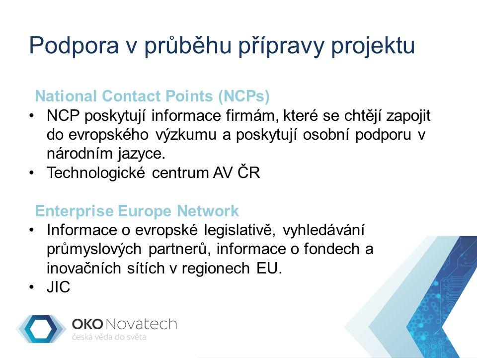 Podpora v průběhu přípravy projektu National Contact Points (NCPs) NCP poskytují informace firmám, které se chtějí zapojit do evropského výzkumu a poskytují osobní podporu v národním jazyce.