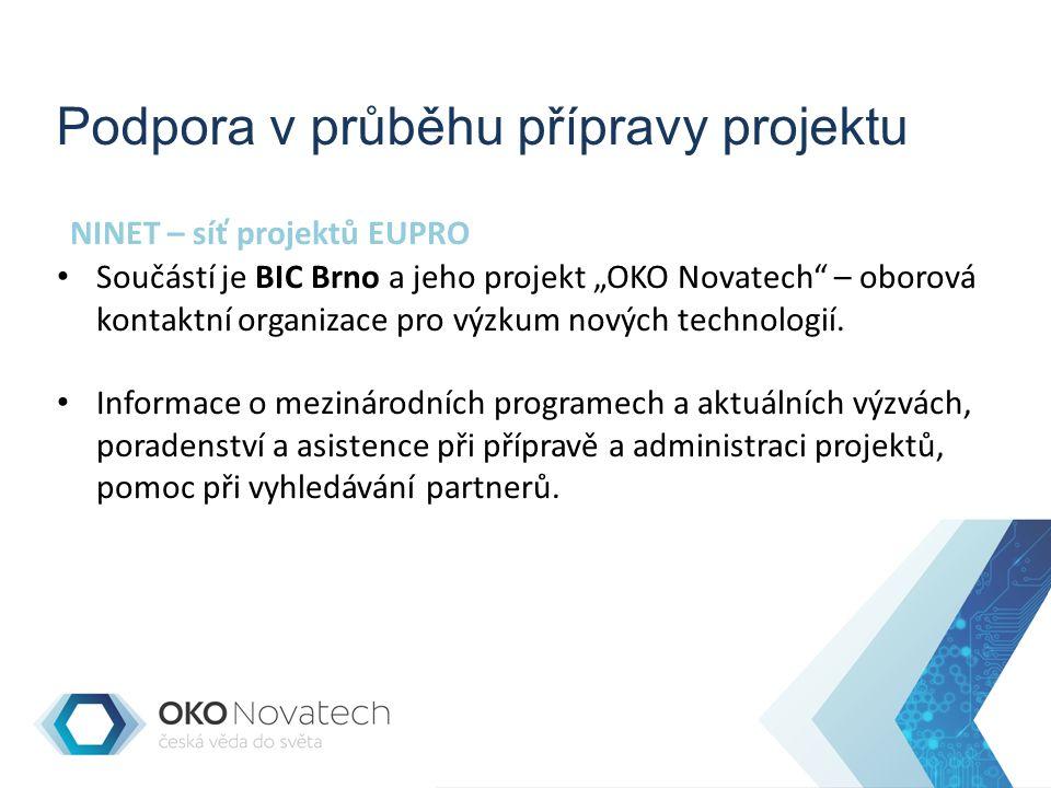 """Podpora v průběhu přípravy projektu NINET – síť projektů EUPRO Součástí je BIC Brno a jeho projekt """"OKO Novatech – oborová kontaktní organizace pro výzkum nových technologií."""