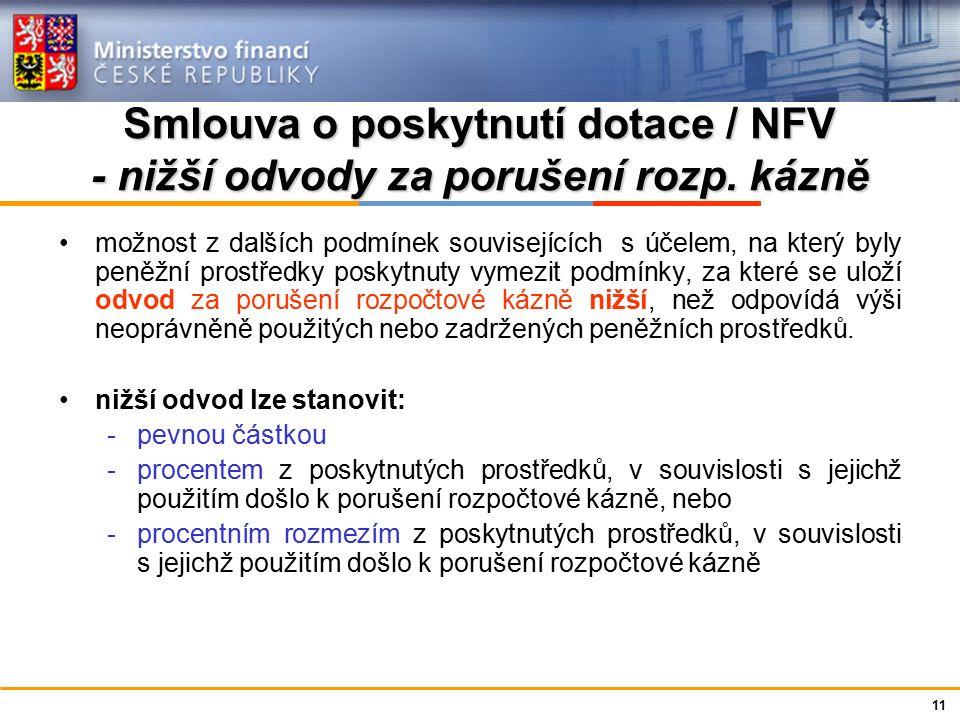Ministerstvo financí České republiky Smlouva o poskytnutí dotace / NFV - nižší odvody za porušení rozp. kázně možnost z dalších podmínek souvisejících