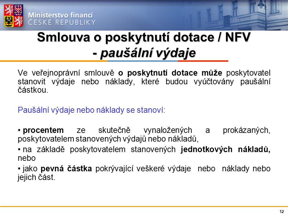 Ministerstvo financí České republiky Smlouva o poskytnutí dotace / NFV - paušální výdaje Ve veřejnoprávní smlouvě o poskytnutí dotace může poskytovate