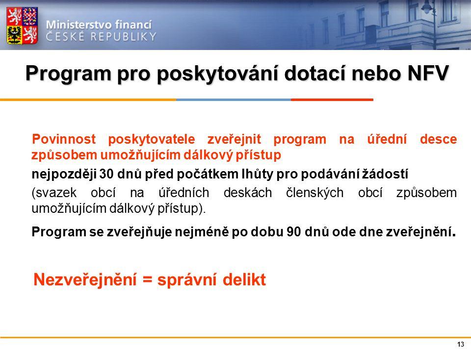 Ministerstvo financí České republiky Program pro poskytování dotací nebo NFV Povinnost poskytovatele zveřejnit program na úřední desce způsobem umožňu