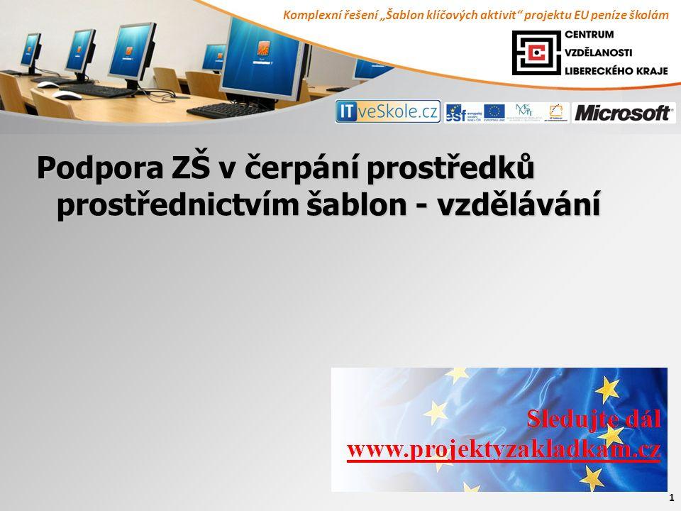 """Komplexní řešení """"Šablon klíčových aktivit projektu EU peníze školám 1 Podpora ZŠ v čerpání prostředků prostřednictvím šablon - vzdělávání"""