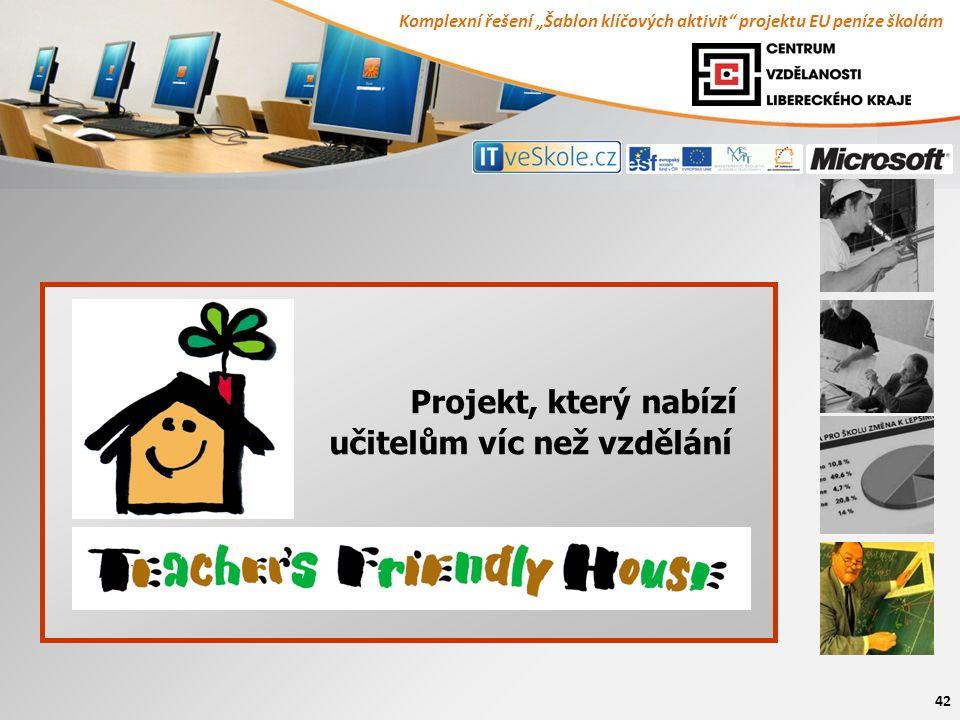 """Komplexní řešení """"Šablon klíčových aktivit projektu EU peníze školám 42 Projekt, který nabízí učitelům víc než vzdělání"""