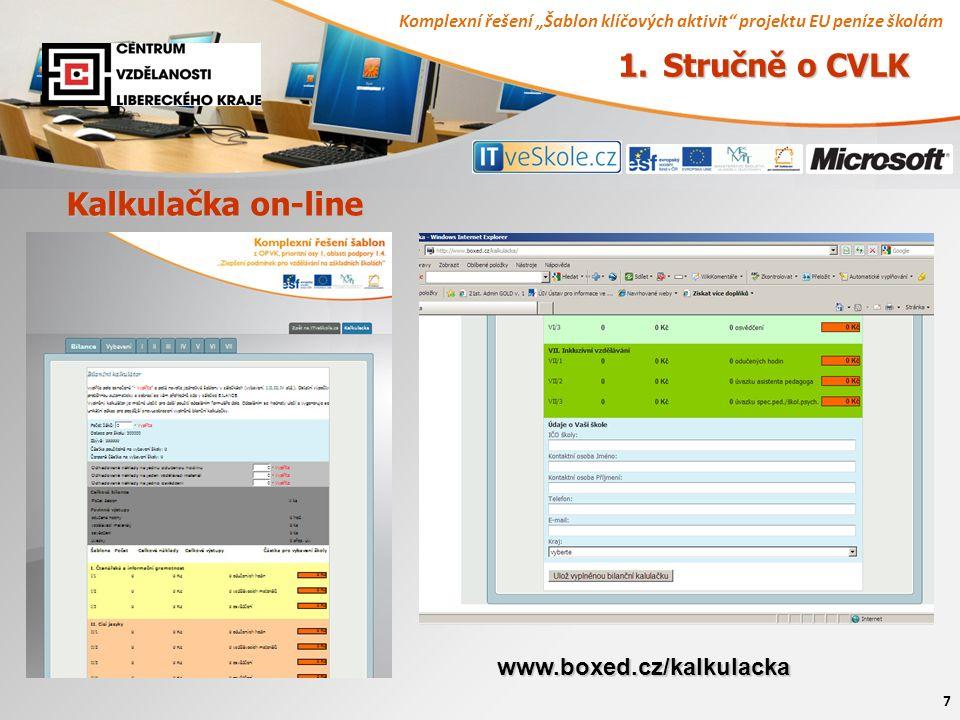 """Komplexní řešení """"Šablon klíčových aktivit"""" projektu EU peníze školám 7 Kalkulačka on-line 1. Stručně o CVLK www.boxed.cz/kalkulacka"""