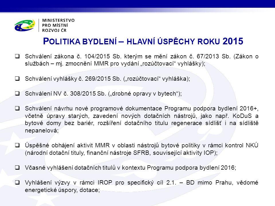  Schválení zákona č. 104/2015 Sb. kterým se mění zákon č.