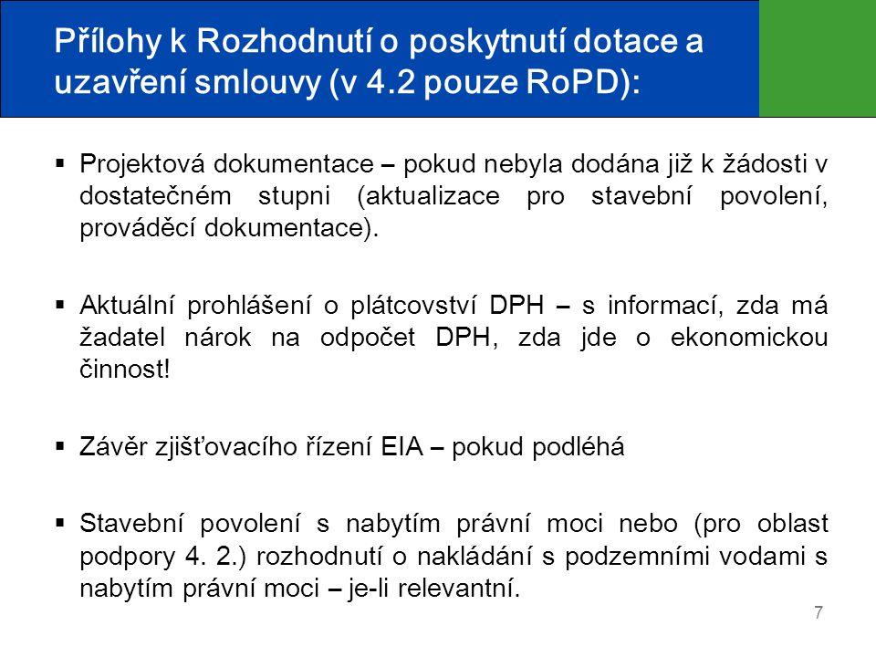 7 Přílohy k Rozhodnutí o poskytnutí dotace a uzavření smlouvy (v 4.2 pouze RoPD):  Projektová dokumentace – pokud nebyla dodána již k žádosti v dosta