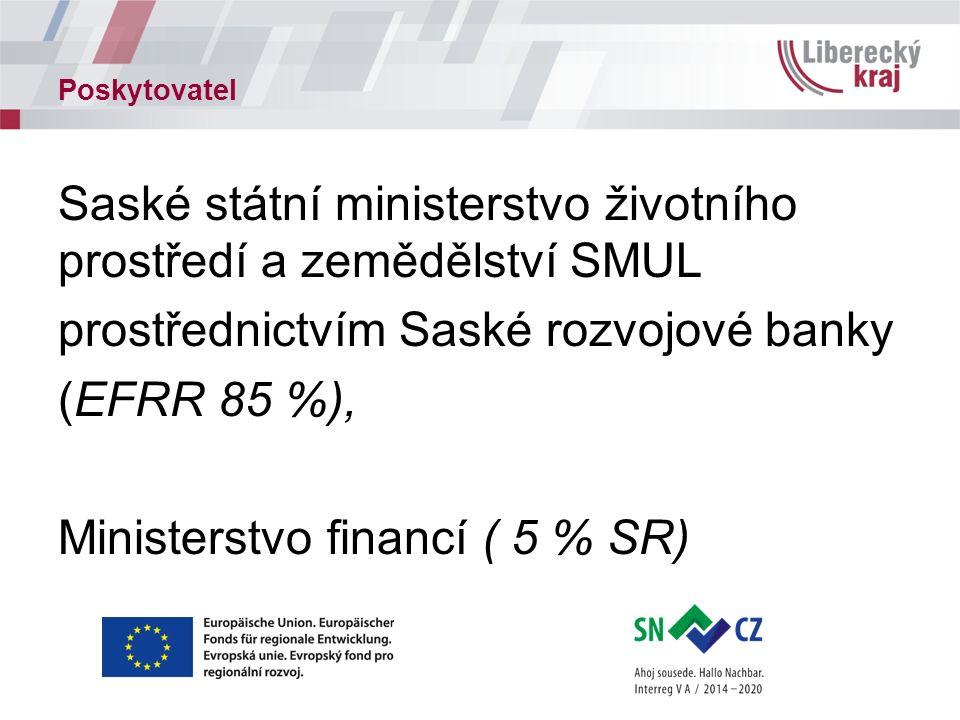Poskytovatel Saské státní ministerstvo životního prostředí a zemědělství SMUL prostřednictvím Saské rozvojové banky (EFRR 85 %), Ministerstvo financí ( 5 % SR)