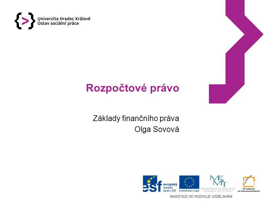 Rozpočtové právo Základy finančního práva Olga Sovová