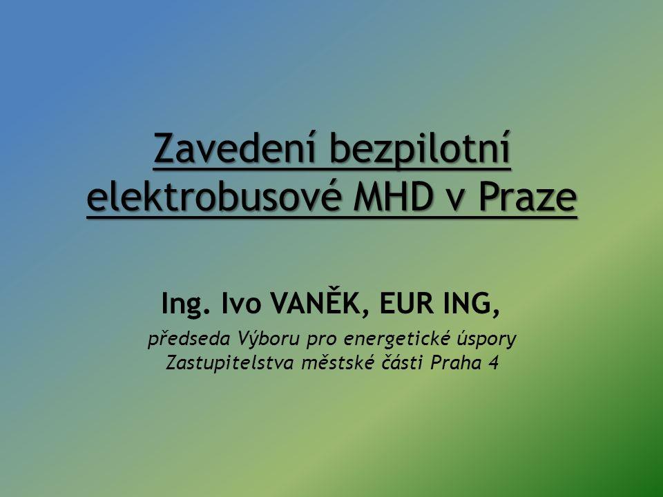Zavedení bezpilotní elektrobusové MHD v Praze Ing.