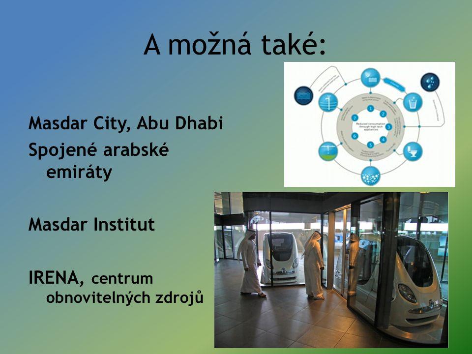 A možná také: Masdar City, Abu Dhabi Spojené arabské emiráty Masdar Institut IRENA, centrum obnovitelných zdrojů