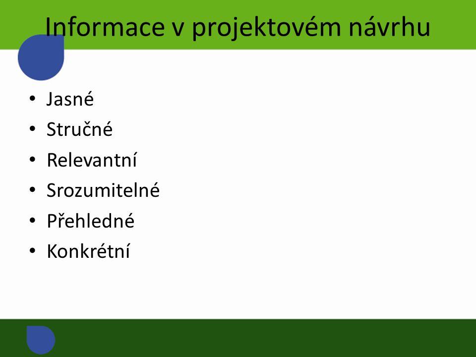 Informace v projektovém návrhu Jasné Stručné Relevantní Srozumitelné Přehledné Konkrétní