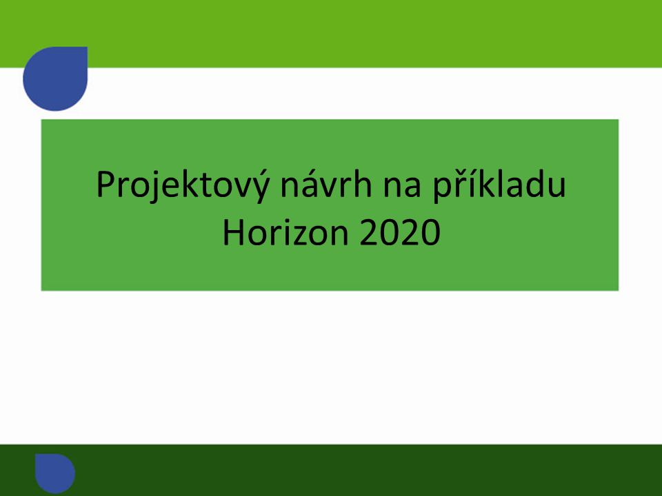 Projektový návrh na příkladu Horizon 2020