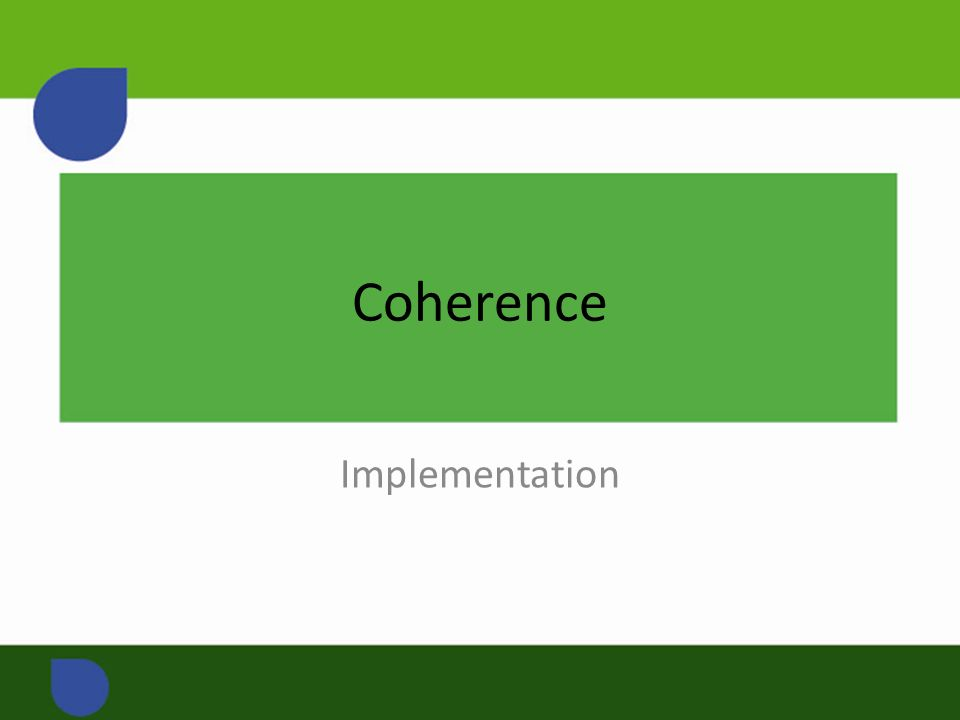 Coherence Implementation