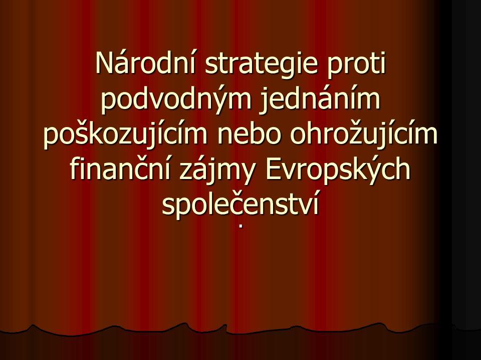 Národní strategie proti podvodným jednáním poškozujícím nebo ohrožujícím finanční zájmy Evropských společenství.