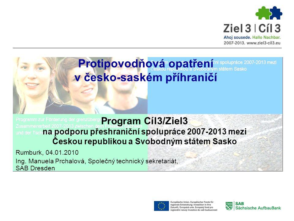 Program Cíl3/Ziel3 na podporu přeshraniční spolupráce 2007-2013 mezi Českou republikou a Svobodným státem Sasko Rumburk, 04.01.2010 Ing.