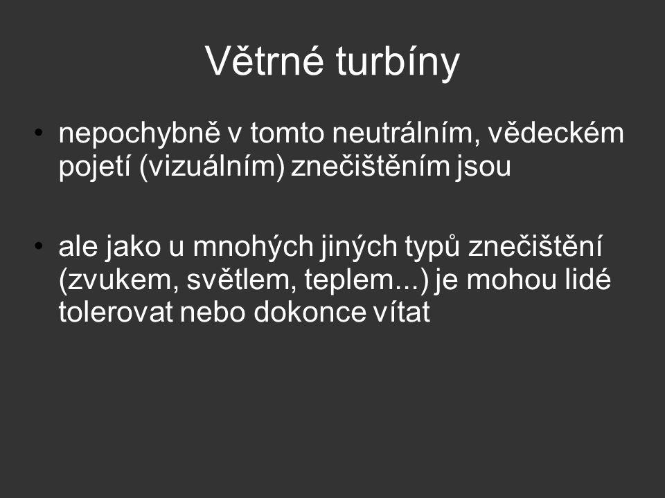 Větrné turbíny nepochybně v tomto neutrálním, vědeckém pojetí (vizuálním) znečištěním jsou ale jako u mnohých jiných typů znečištění (zvukem, světlem, teplem...) je mohou lidé tolerovat nebo dokonce vítat