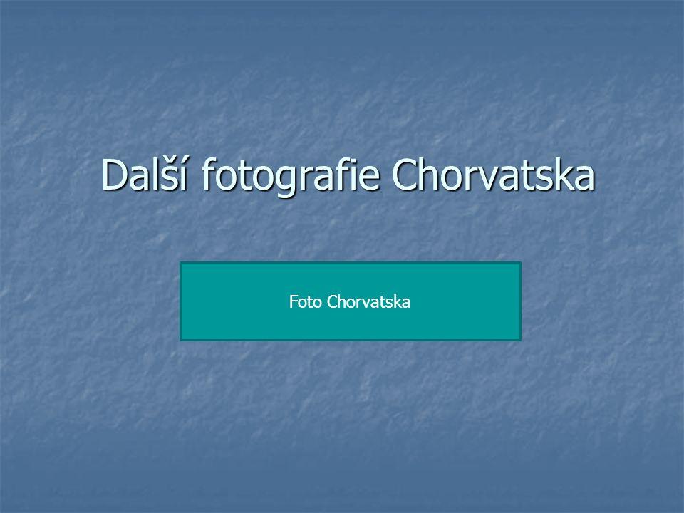 Další fotografie Chorvatska Foto Chorvatska