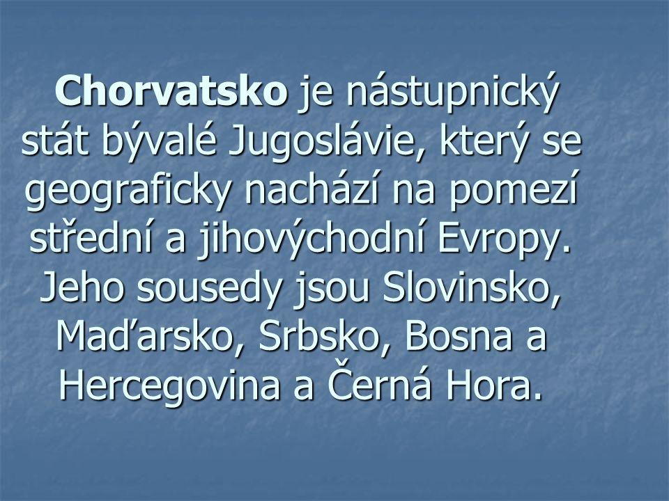 Chorvatsko je nástupnický stát bývalé Jugoslávie, který se geograficky nachází na pomezí střední a jihovýchodní Evropy. Jeho sousedy jsou Slovinsko, M