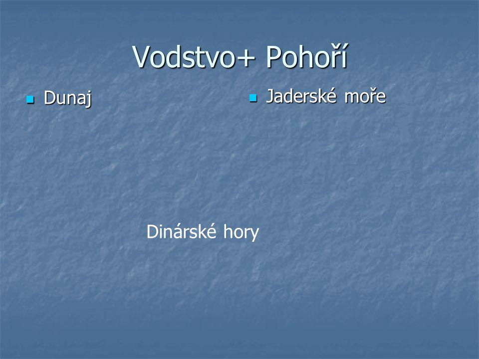 Vodstvo+ Pohoří Dunaj Dunaj Jaderské moře Jaderské moře Dinárské hory