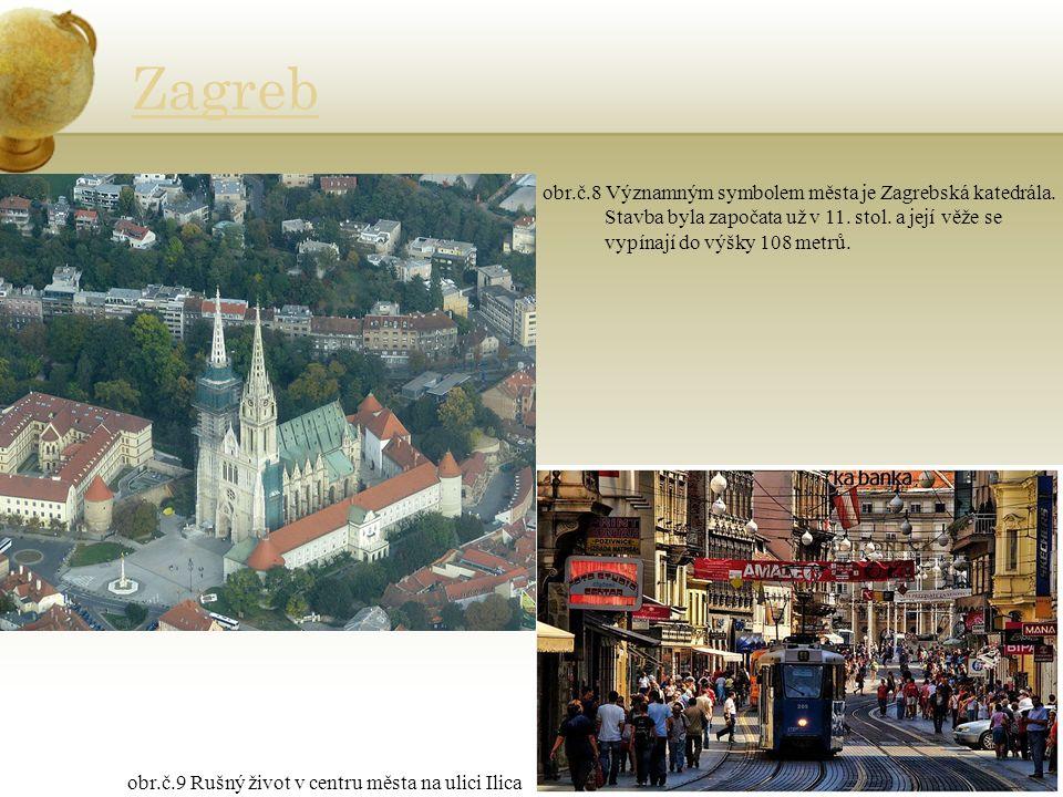 Zagreb obr.č.8 Významným symbolem města je Zagrebská katedrála.